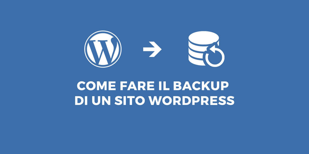 Come fare il backup di un sito WordPress