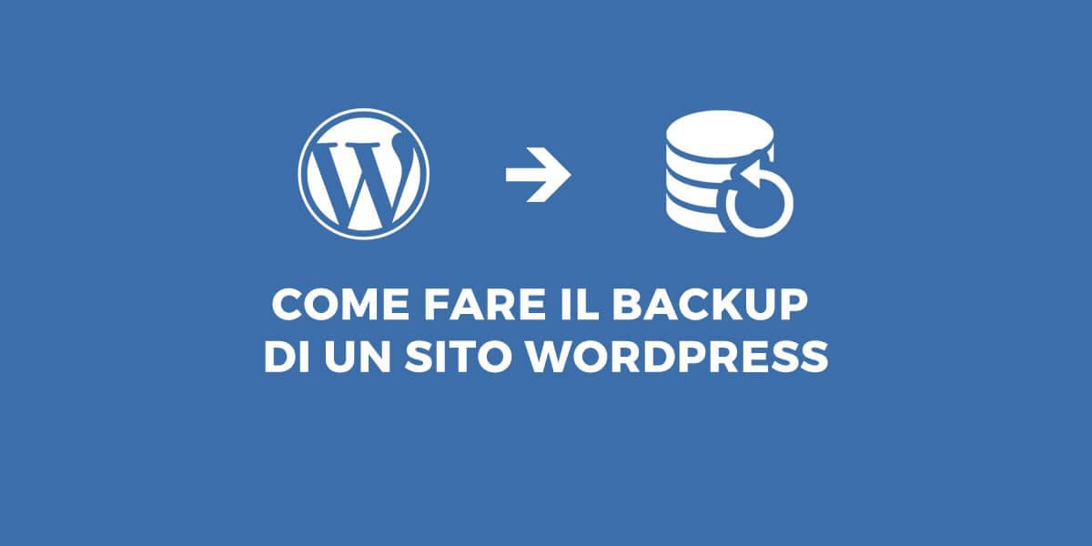 Come fare il backup di un sito WordPress